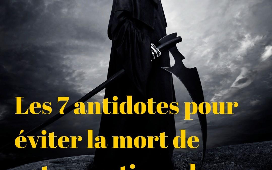 7 ANTIDOTES POUR ÉVITER LA MORT DE VOTRE PRATIQUE DE COACH DE VIE !